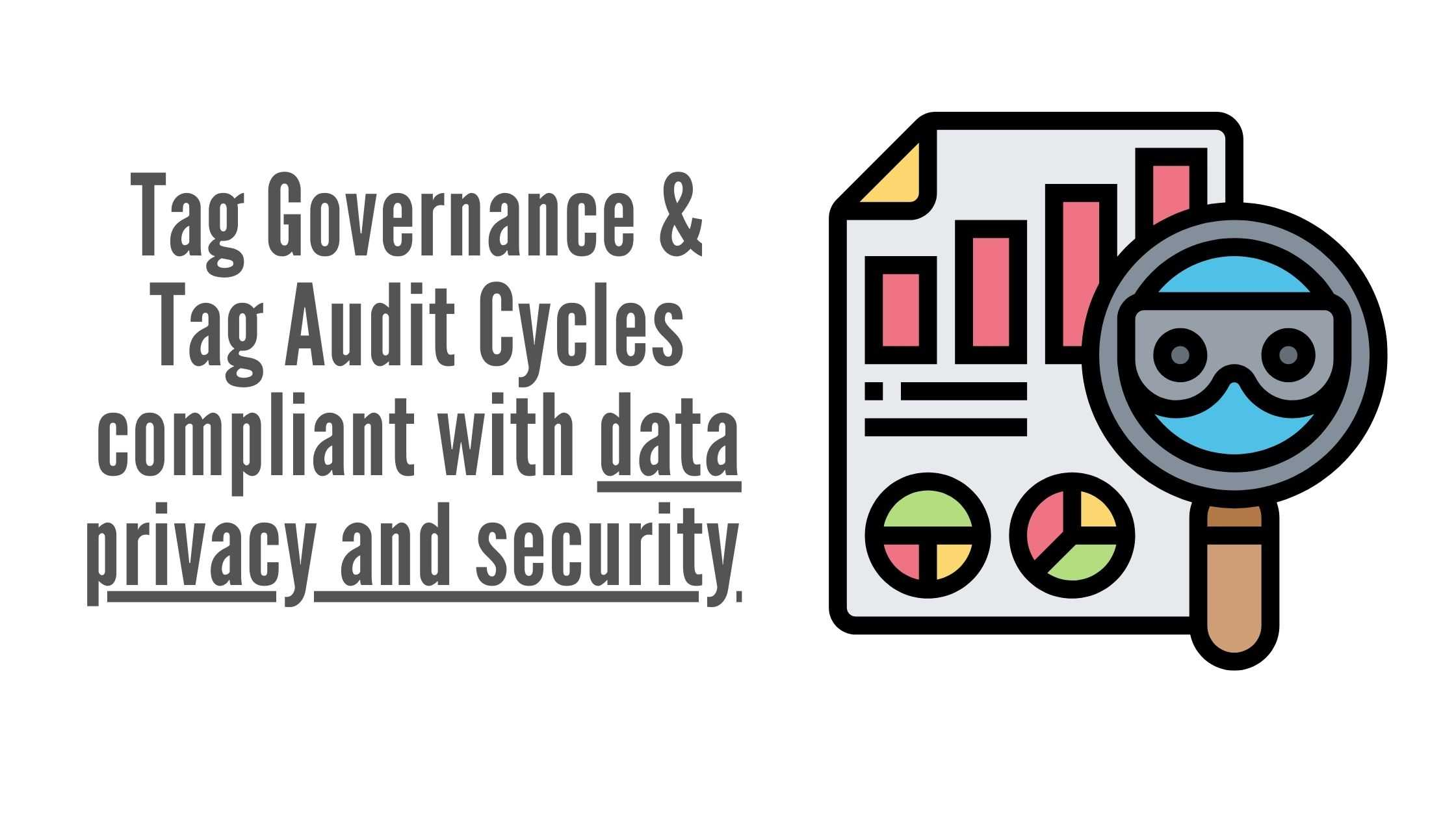 An intuitive Tag Governance mechanism with automated Audit Cycles