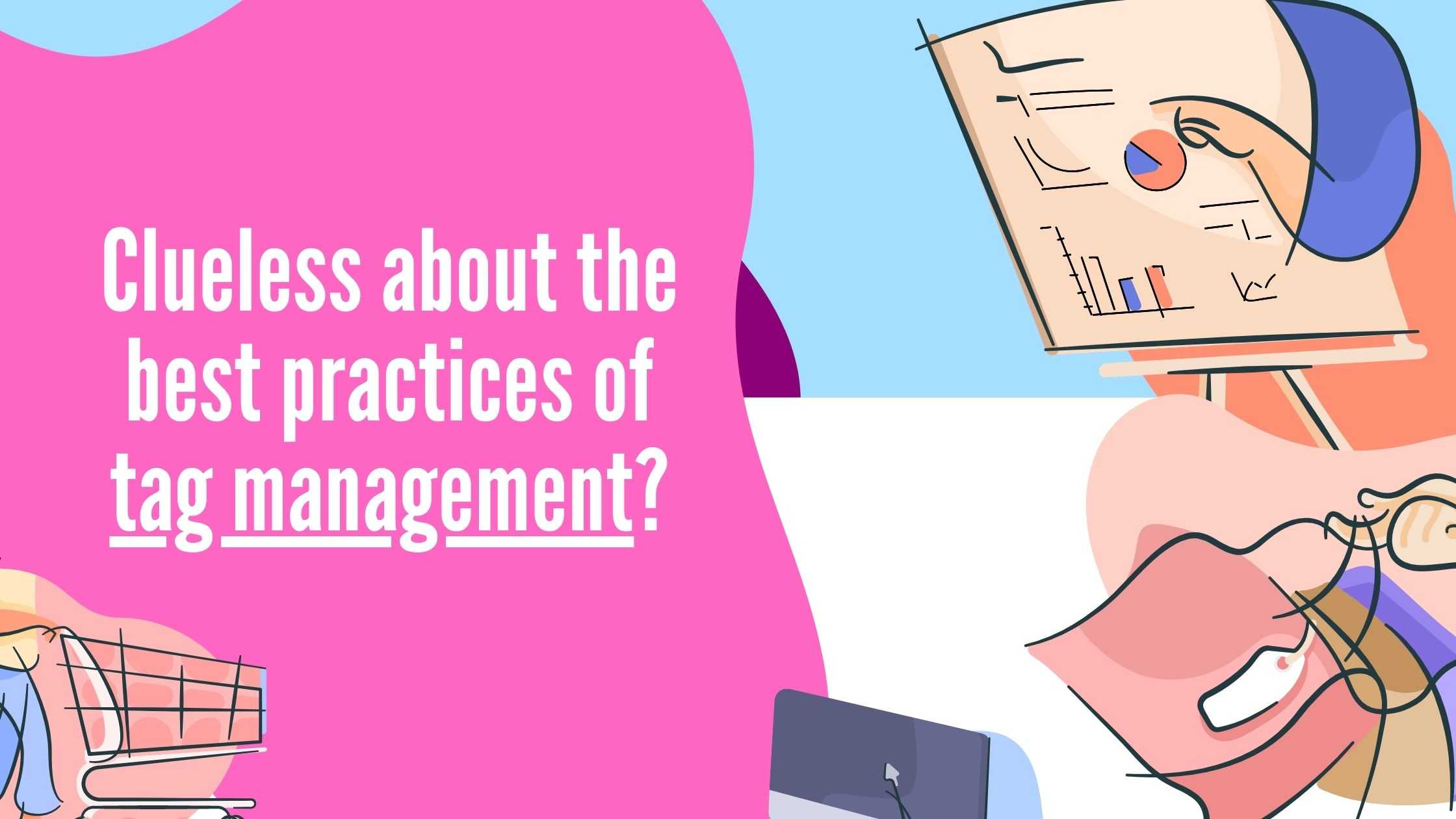 Best practices of Tag management