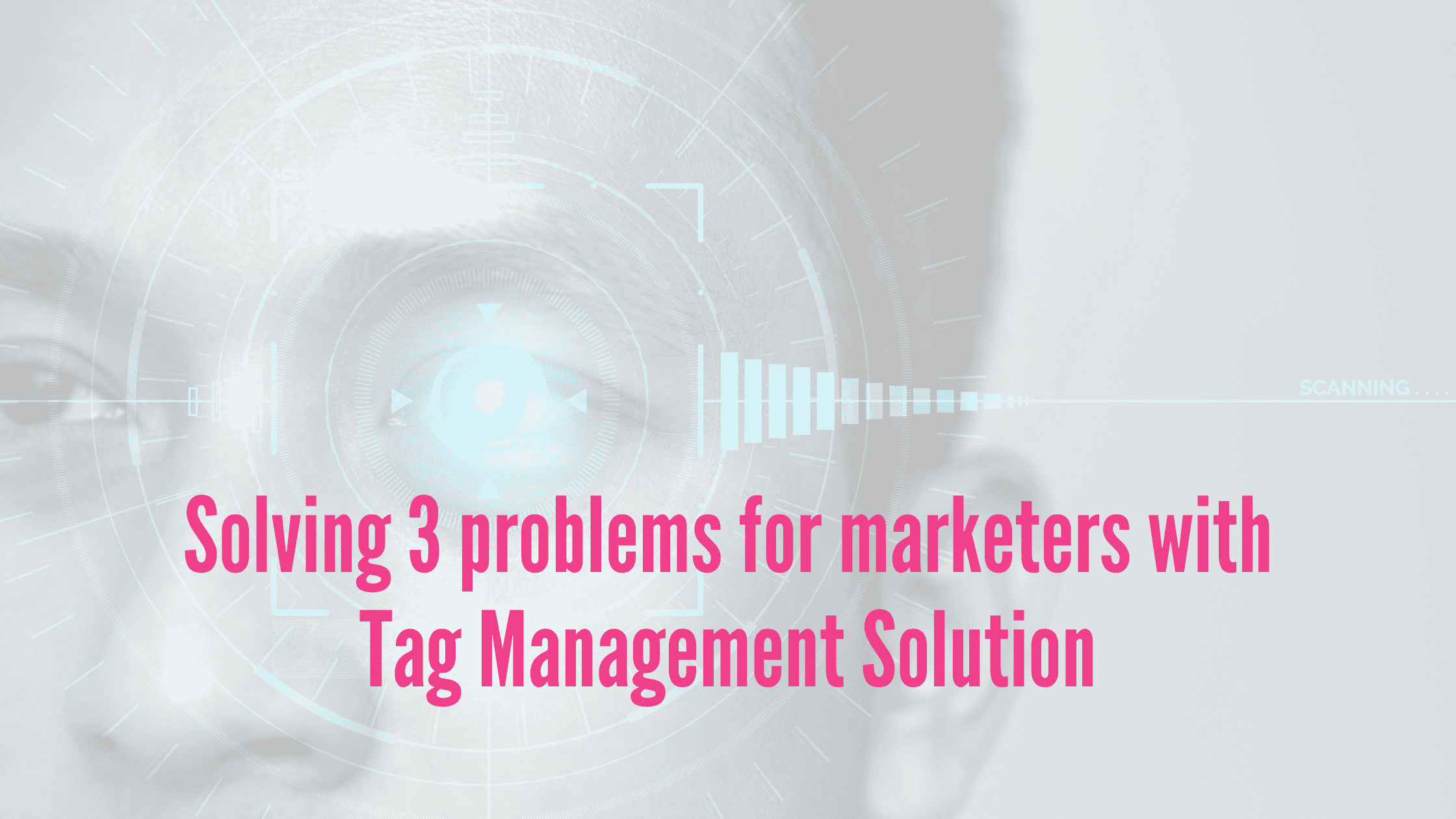 Tag management solution for marketers