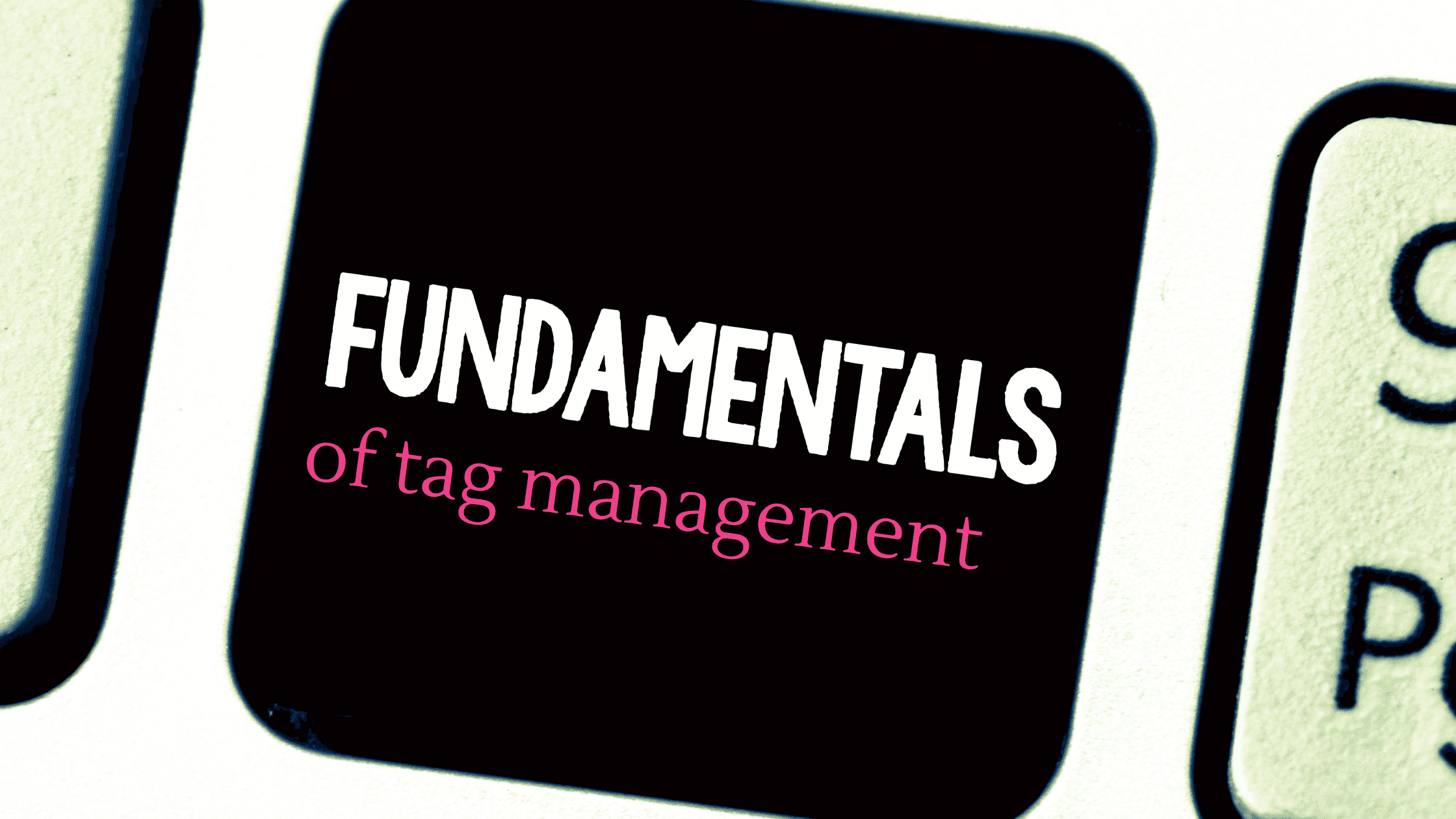 Fundamentals about Tag Management System